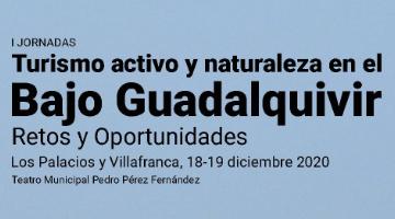 I Jornadas de Turismo activo y naturaleza en el Bajo Guadalquivir; retos y oportunidades